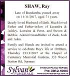 SHAW, Ray Late of Bundamba, passed away on 11/11/2017, aged 71 years. Dearly loved Husband of Beth. Much loved Father and Father-in-law of Leeandra & Ashley, Lorraine & Peter, and Steven & Debbie. Adored Grandfather of Zack, Josh and Aden. Family and friends are invited to attend a service to celebrate ...