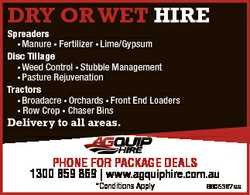 DRY OR WET HIRE Spreaders * Manure * Fertilizer * Lime/Gypsum Disc Tillage * Weed Control * Stubble...