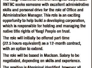 YAEGL TRADITIONAL OWNERS ABORIGINAL CORPORATION RNTBC Office and Administration Manager The Yaegl Traditional Owners Aboriginal Corporation RNTBC seeks someone with excellent administrative skills and personal drive for the role of Office and Administration Manager. This role is an exciting opportunity to help build a developing corporation, which is responsible for ...