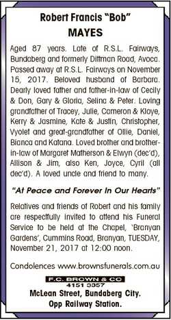 """Robert Francis """"Bob"""" MAYES Aged 87 years. Late of R.S.L. Fairways, Bundaberg and formerly..."""