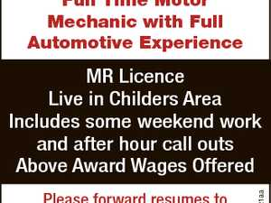 Full Time Motor Mechanic with Full Automotive Experience Please forward resumes to whitetra@bigpond.net.au 6720521aa MR Licence Live in Childers Area Includes some weekend work and after hour call outs Above Award Wages Offered