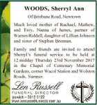 WOODS, Sherryl Ann Of Brisbane Road, Newtown Much loved mother of Rachael, Mathew, and Troy, Nanna of James, partner of Warren Riddell, daughter of Lillian Johnson and sister of Stephen Brennan. Family and friends are invited to attend Sherryl's funeral service to be held at 12 midday Thursday 23rd ...