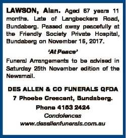 LAWSON, Alan. Aged 87 years 11 months. Late of Langbeckers Road, Bundaberg. Passed away peacefully a...