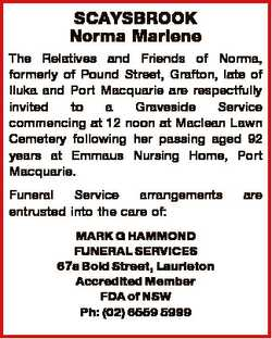 SCAYSBROOK Norma Marlene The Relatives and Friends of Norma, formerly of Pound Street, Grafton, late...