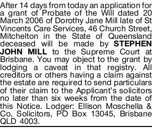 After 14 days from today an application for a grant of Probate of the Will dated 20 March 2006 of...