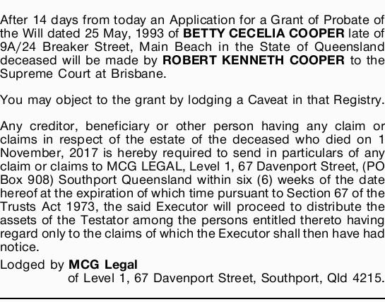 After 14 days from today an Application for a Grant of Probate of the Will dated 25 May, 1993 of...