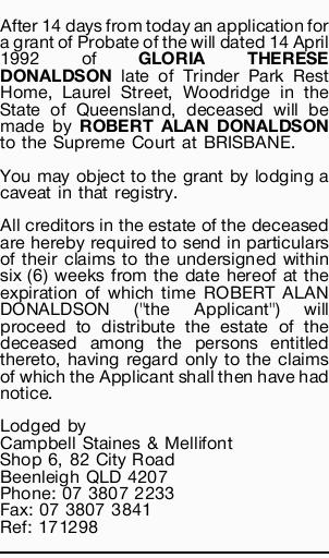 After 14 days from today an application for a grant of Probate of the will dated 14 April 1992 of...