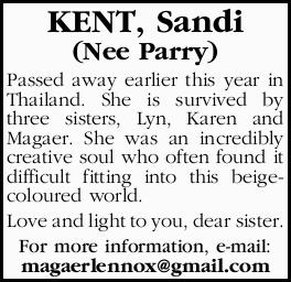 KENT, Sandi (Nee Parry) Passed away earlier this year in Thailand. She is survived by three siste...