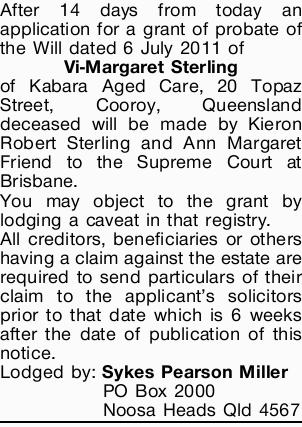 After 14 days from today an application for a grant of probate of the Will dated 6 July 2011 of V...