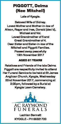 PIGGOTT, Delma (Nee Mitchell) Late of Kyogle. Beloved Wife of Sidney. Loved Mother and Mother-in-law...