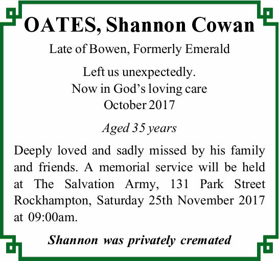 OATES, Shannon Cowan Late of Bowen, Formerly Emerald Left us unexpectedly. Now in God's lov...