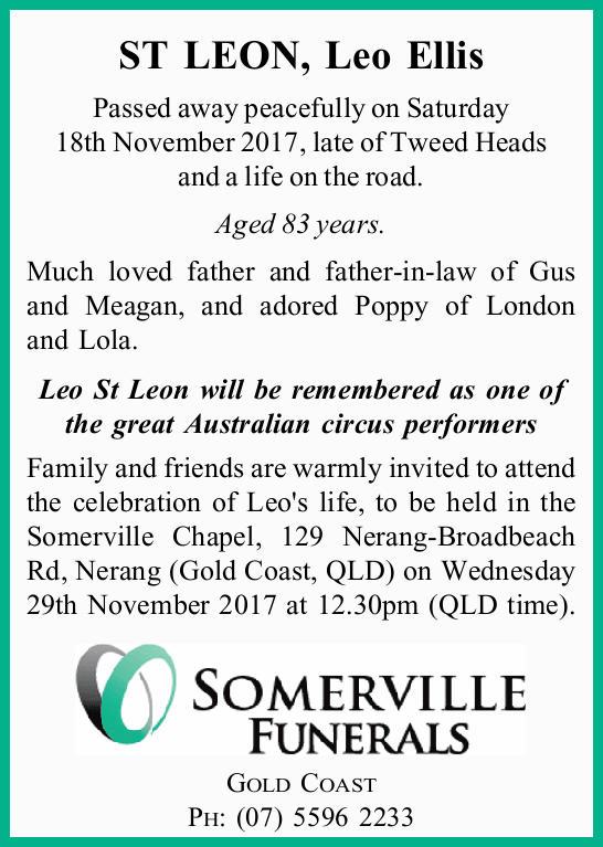ST LEON, Leo Ellis   Passed away peacefully on Saturday 18th November 2017, late of Tweed Hea...