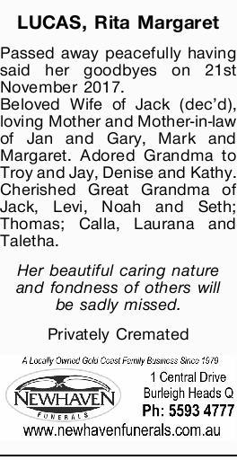 LUCAS, Rita Margaret Passed away peacefully having said her goodbyes on 21st November 2017. Belov...