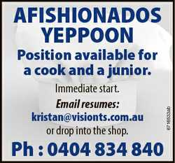 AFISHIONADOS YEPPOON Immediate start. Email resumes: kristan@visionts.com.au or drop into the shop....