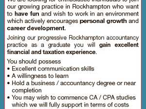 Graduate Accountant We are looking for enthusiastic individuals to join our growing practice in Rockhampton who want to have fun and wish to work in an environment which actively encourages personal growth and career development. Joining our progressive Rockhampton accountancy practice as a graduate you will gain excellent financial and ...