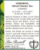 OSBORNE, Alfred Charles Jnr. (Aussie) 21.4.1931  18.11.2017 Ex RAAF A13925 Beloved Husband of Marj. Loved Father and Father-in-law of John, Debra and Noel Farmer, Kevin and Robyn, Trevor and Heather, Shirley and Grandfather and Great-Grandfather of their families. Loved Brother, Brother-in-law and Uncle. Family and friends ...