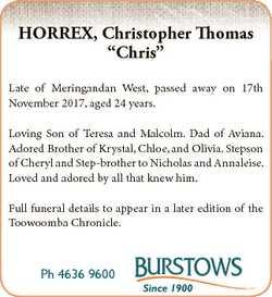"HORREX, Christopher Thomas ""Chris"" Late of Meringandan West, passed away on 17th November..."
