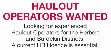Looking for experienced Haulout Operators for the Herbert and Burdekin Districts.