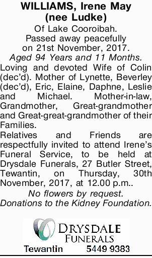 WILLIAMS, Irene May (nee Ludke) Of Lake Cooroibah. Passed away peacefully on 21st November, 2017....