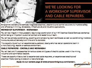 WE'RE LOOKING FOR A WORKSHOP SUPERVISOR AND CABLE REPAIRERS. 6713069aa Ampcontrol delivers and services integrated electrical, electronic and control solutions to improve safety and efficiency in mining, renewable, infrastructure and industrial applications. WORKSHOP SUPERVISOR - MORANBAH You will be integral in the successful day to day coordination of our HV ...