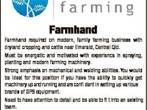 Farmhand Farmhand required on modern, family farming business with dryland cropping and cattle near Emerald, Central Qld. Must be energetic and motivated with experience in spraying, planting and modern farming machinery. Strong emphasis on mechanical and welding abilities. You would be ideal for this position if you have the ability ...