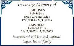 In Loving Memory of ERICHSEN Sylvia Joy (Nee Greenslade) 17/1/1914 - 24/11/2016 ERICHSEN Conrad Nils...