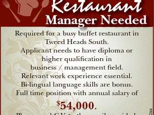 Restaurant Manager Needed 54,000. Please send C.V. to the email provided: danny@cooltweedgolf.com.au 6717212aa Required for a busy buffet restaurant in Tweed Heads South. Applicant needs to have diploma or higher qualification in business / management field. Relevant work experience essential. Bi-lingual language skills are bonus. Full ...