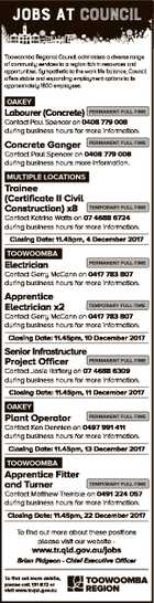 JOBS AT council Toowoomba Regional Council administers a diverse range of community services to a region rich in resources and opportunities. Sympathetic to the work life balance, Council offers stable and expanding employment options to its approximately 1800 employees. OAKEY Labourer (Concrete) PERMANENT FULL-TIME Concrete Ganger PERMANENT FULL-TIME Contact Paul ...
