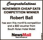 Congratulations NOVEMBER CHEAP EATS COMPETITION WINNER Robert Ball news-mail.com.au 6725061aa has won this month's competition and a $50 voucher from South Kolan Hotel Motel