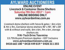 AYLWARD AUCTIONEERS ONLINE EVENT Livestock & Container Dome Shelters Saturday 9th Dec 2017 &n...