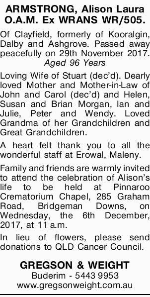 ARMSTRONG, Alison Laura O.A.M. Of Clayfield formerly of Kooralgin, Dalby and Ashgrove. Passed awa...