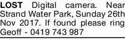 LOST Digital camera. Near Strand Water Park, Sunday 26th Nov 2017. If found please ring Geoff - 0...