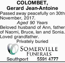 COLOMBET, Gerard Jean-Antoine Passed away peacefully on 30th November, 2017. Aged 90 Years Belove...