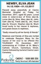 NEWBY, ELVA JEAN 14.12.1924 - 01.12.2017 Passed away peacefully at Casino Memorial Hospital on Friday 1st December, 2017, aged 92 years. Loved sister & sister-in-law of Ernie (dec'd), Lorna (dec'd), Nina, Mary (dec'd), John, Cath (dec'd), Frank (dec'd), Jim, Kevin (dec'd), Vincent ...