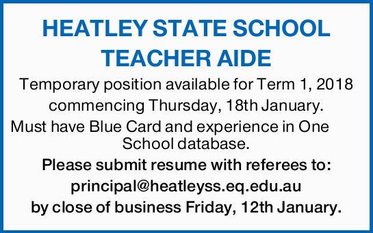 HEATLEY STATE SCHOOL   TEACHER AIDE   Temporary position available for Term 1, 2018   ...