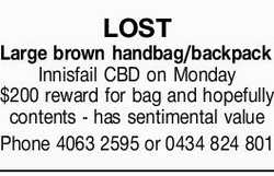 LOST - large brown handbag/backpack Innisfail CBD on Monday $200 reward for bag and hopefully con...