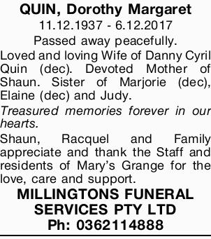 QUIN, Dorothy Margaret 11.12.1937 - 6.12.2017 Passed away peacefully. Loved and loving Wife of Da...