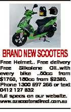 BRAND NEW SCOOTERS Free Helmet.. Free delivery Free Silkolene Oil..with every bike ..50cc from $1760, 150cc from $2380. Phone 1300 697 266 or text 0412 127 832 full specs on our website. www.ozscootersdirect.com.au