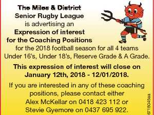 The Miles & District Senior Rugby League is advertising an Expression of interest for the Coaching Positions for the 2018 football season for all 4 teams Under 16's, Under 18's, Reserve Grade & A Grade. If you are interested in any of these coaching positions, please contact either Alex McKellar ...