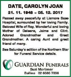 DATE, CAROLYN JOAN 21. 11. 1948  05. 12. 2017 Passed away peacefully at Lismore Base Hospital, surro...