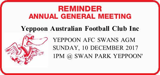 Yeppoon Australian Football Club Inc YEPPOON AFC SWANS AGM SUNDAY, 10 DECEMBER 2017 1PM @ SWAN PA...