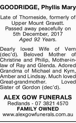 GOODRIDGE, Phyllis Mary Late of Thorneside, formerly of Upper Mount Gravatt. Passed away peaceful...