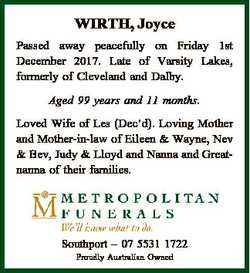 WIRTH, Joyce Passed away peacefully on Friday 1st December 2017. Late of Varsity Lakes, formerly of...