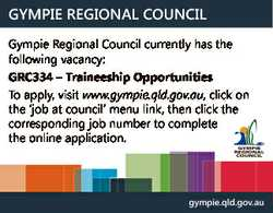 GYMPIE REGIONAL COUNCIL Gympie Regional Council currently has the following vacancy: GRC334 - Traine...