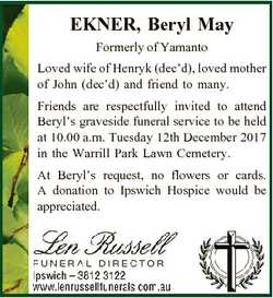 EKNER, Beryl May Formerly of Yamanto Loved wife of Henryk (dec'd), loved mother of John (dec&#39...