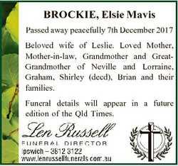 BROCKIE, Elsie Mavis Passed away peacefully 7th December 2017 Beloved wife of Leslie. Loved Mother,...