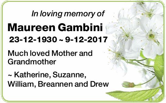 In loving memory of    Maureen Gambini      23-12-1930 ~ 9-12-2017   Much l...
