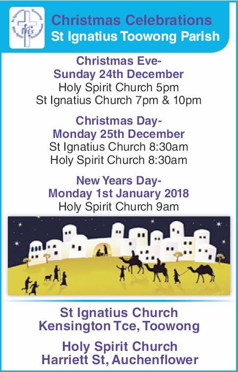 St Ignatius Toowong Parish   Christmas Eve - Sunday 24th December Holy Spirit Church 5pm ...