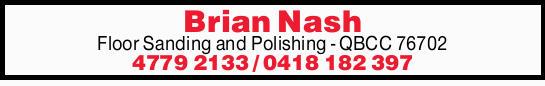 Brian Nash Floor Sanding and Polishing -   QBCC 76702   07 4779 2133 / 0418 182 397