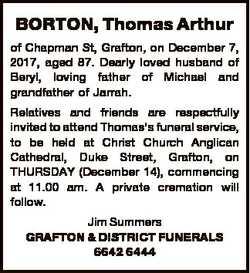 BORTON, Thomas Arthur of Chapman St, Grafton, on December 7, 2017, aged 87. Dearly loved husband of...